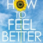 How To Feel Better by Dr. Frances Goodhart and Lucy Atkins